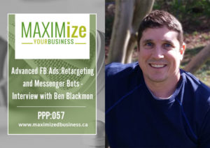 Advanced FB Ads: Retargeting and Messenger Bots – Interview with Benjamin Blackmon – PPP: 057