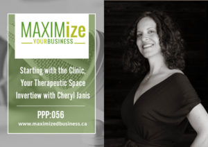 Starting With The Clinic, Your Therapeutic Space – Interview with Cheryl Janis – PPP: 056