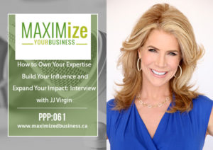 How to Own Your Expertise, Build Your Influence and Expand Your Impact: Interview with JJ Virgin – PPP: 061