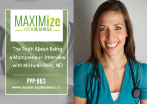 The Truth About Being a Mompreneur: Interview with Michelle Peris, ND – PPP: 063