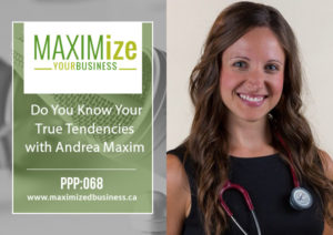 Do You Know Your True Tendencies? with Andrea Maxim – PPP: 068