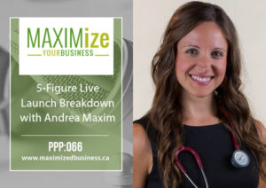 5-Figure Live Launch Breakdown: with Andrea Maxim – PPP: 066