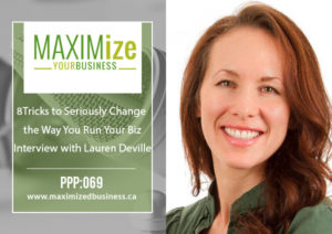 8 Tricks To Seriously Change the Way Your Run Your Biz: Interview with Lauren Deville – PPP: 069