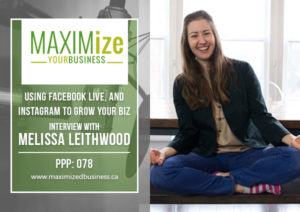 Using Facebook Live and Instagram to Grow Your Biz: Interview with Melissa Leithwood – PPP: 078