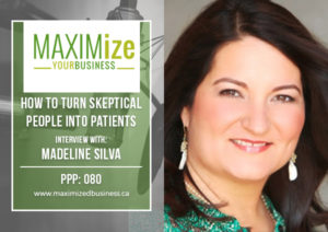 How to Turn Skeptical People Into Patients: Interview with Madeline Silva – PPP: 080