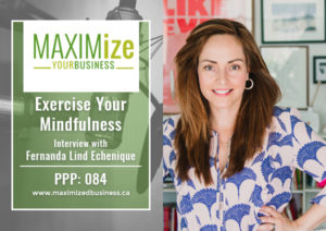 Exercise Your Mindfulness: Interview with Fernanda Lind Echenique – PPP: 084