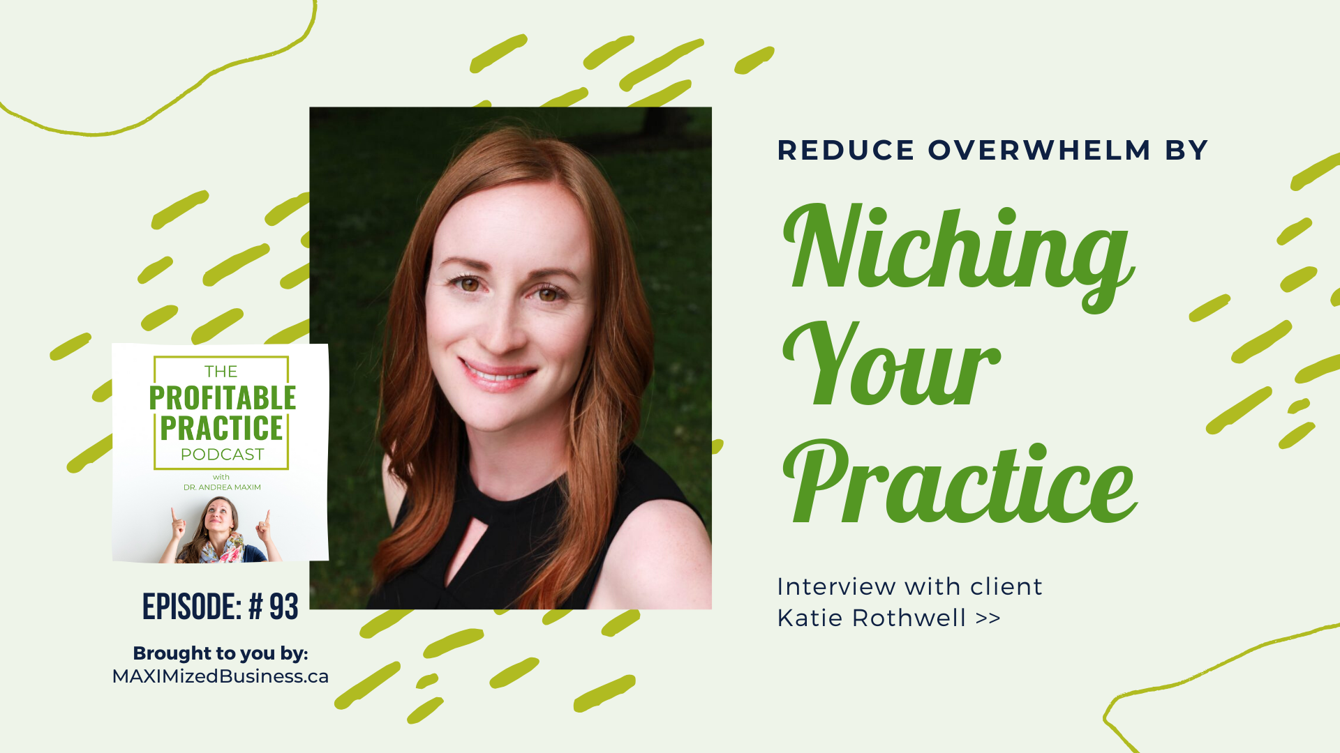 Reduce Overwhelm by Niching Your Practice: Interview with Dr. Katie Rothwell, ND [Ep. #093]