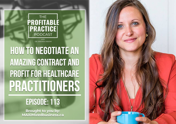 How To Negotiate An Amazing Contract and PROFIT – For Health Practitioners [PPP #113]