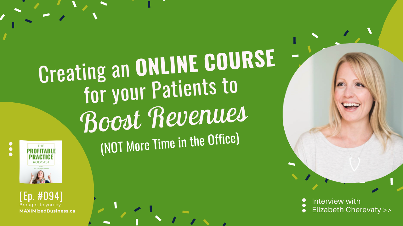 Creating an Online Course for your Patients to Boost Revenues NOT More Time in the Office_ Interview with Dr. Elizabeth Cherevaty, ND [Ep. #094]