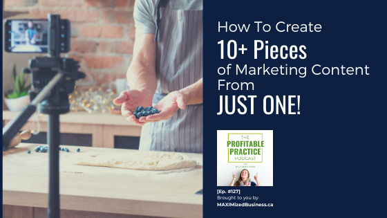 How To Create 10+ Pieces of Marketing Content From Just ONE [Ep. #127]