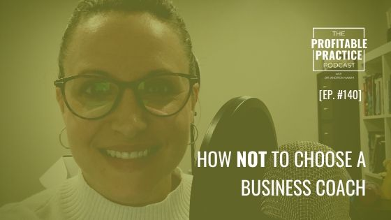 Ep. 140 - How NOT to Choose A Business Coach
